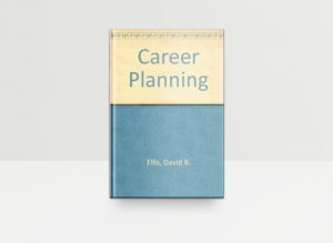 Career Planning by Dave Ellis